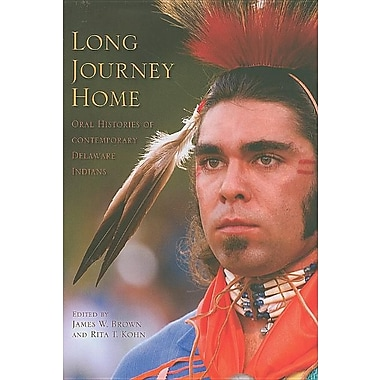 Long Journey Home: Oral Histories of Contemporary Delaware Indians