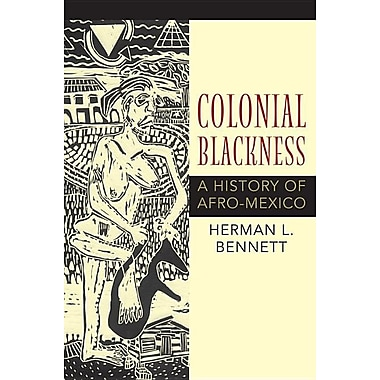 Colonial Blackness: A History of Afro-Mexico