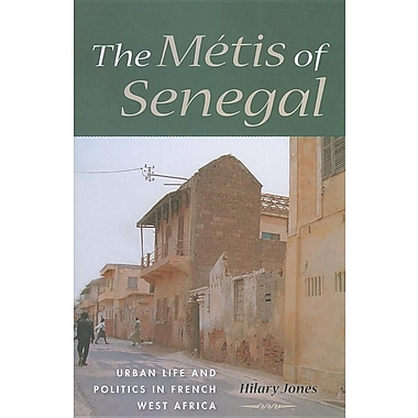The Metis of Senegal: Urban Life and Politics in French West Africa