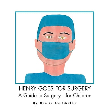 Henry Goes for Surgery: A Guide to Surgery for Children