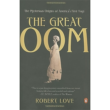 The Great Oom: The Mysterious Origins of America's First Yogi