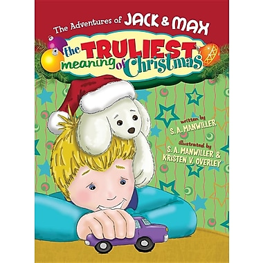 The Adventures of Jack and Max the Truliest Meaning of Christmas