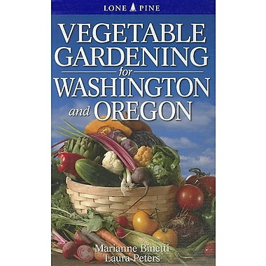 Vegetable Gardening for Washington and Oregon