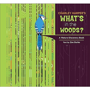 Charley Harper's What's in the Woods?: A Nature Discovery Book