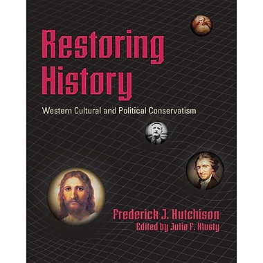 Restoring History - Western Cultural and Political Conservatism