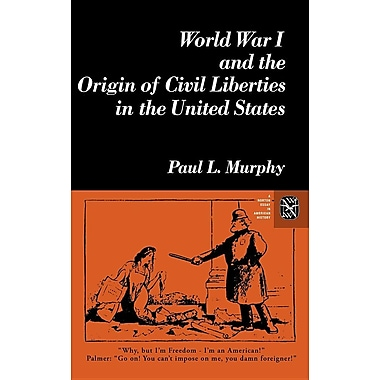 World War I and the Origin of Civil Liberties in the United States