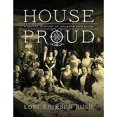 House Proud: A Social History of Atlanta Interiors, 1880-1919