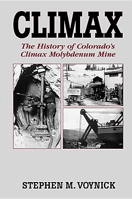 Climax: The History of Colorado's Climax Molybdenum Mine--Mountain Press Pub Co. 1306069