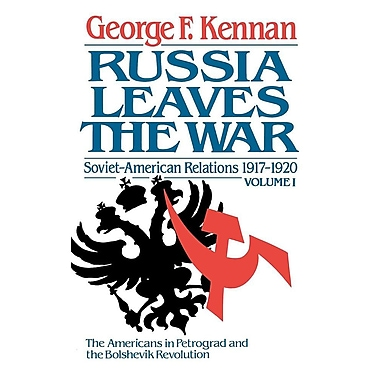 Russia Leaves the War: Soviet-American Relations, 1917-1920