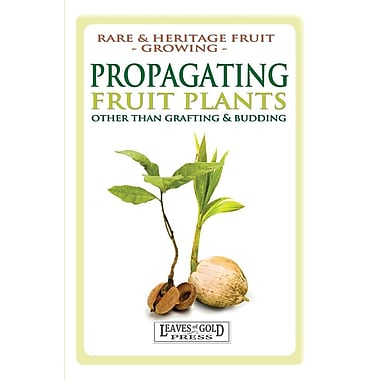 Propagating Fruit Plants: Rare and Heritage Fruit Growing #1