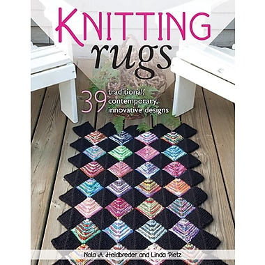 Knitting Rugs: 39 Traditional, Contemporary, Innovative Designs