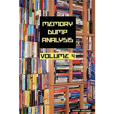 Memory Dump Analysis Anthology, Volume 4