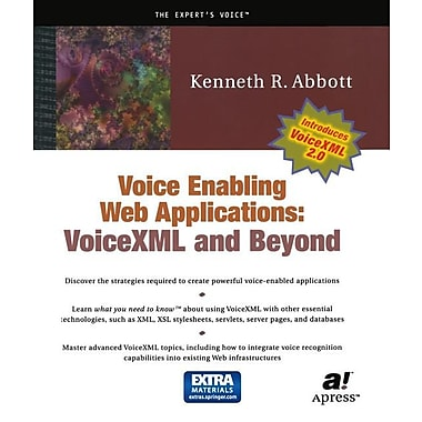 Voice Enabling Web Applications: VoiceXML and Beyond [With CDROM]