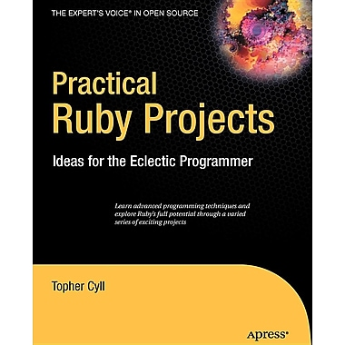 Practical Ruby Projects: Ideas for the Eclectic Programmer