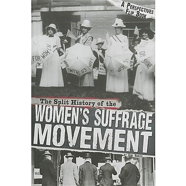 The Split History of the Women's Suffrage Movement: Suffragists Perspective