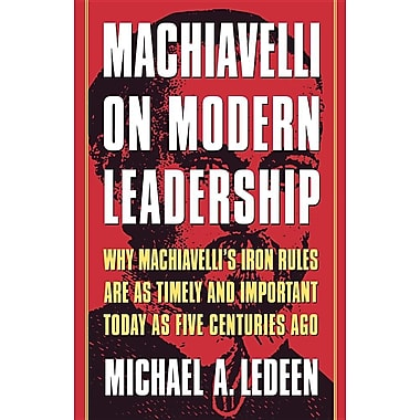 leadership and machiavelli approach The florentine thinker is commonly considered as the quintessential proponent of a totally a-moral approach to politics machiavelli implied that morality.