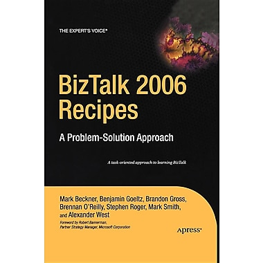 BizTalk 2006 Recipes: A Problem-Solution Approach