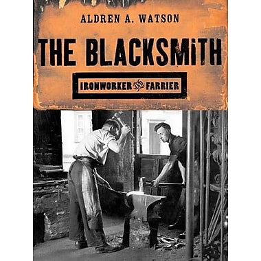 The Blacksmith: Ironworker and Farrier