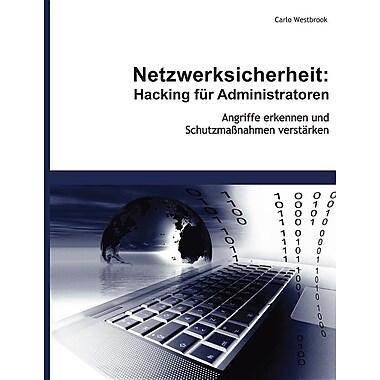 Netzwerksicherheit: Hacking Fur Administratoren
