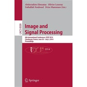 Image and Signal Processing: 6th International Conference, Icisp 2014, Cherbourg, France, June 20 -- July 2, 2014, Proceedings
