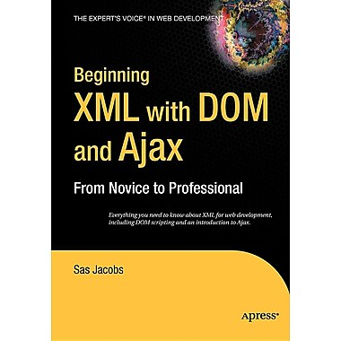 Beginning XML with Dom and Ajax: From Novice to Professional