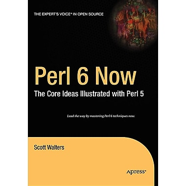 Perl 6 Now: The Core Ideas Illustrated with Perl 5