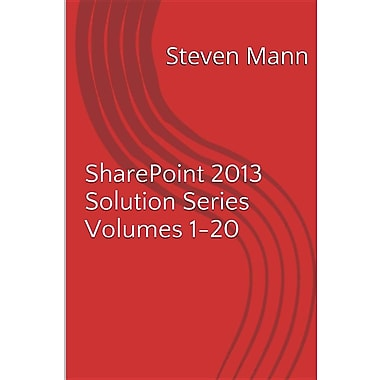 Sharepoint 2013 Solution Series Volumes 1-20