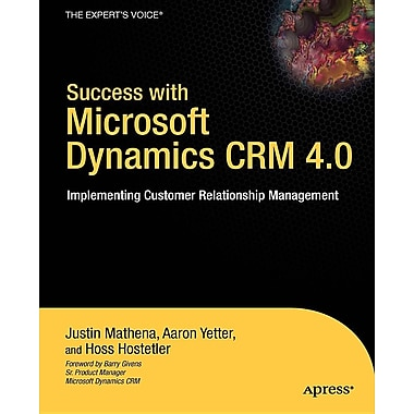 Success with Microsoft Dynamics CRM 4.0: Implementing Customer Relationship Management