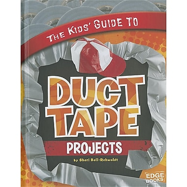 The Kids' Guide to Duct Tape Projects