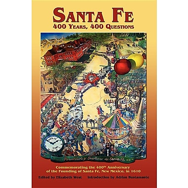 Santa Fe: 400 Years, 400 Questions