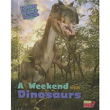 A Weekend with Dinosaurs: Fantasy Science Field Trips
