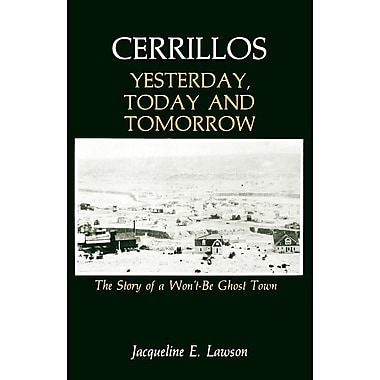 Cerrillos, Yesterday, Today and Tomorrow