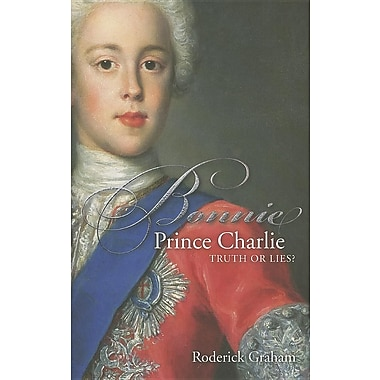 Bonnie Prince Charlie: Truth or Lies?