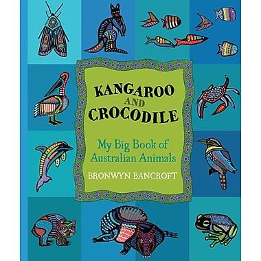 Kangaroo and Crocodile: My Big Book of Australian Animals