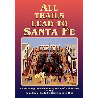 All Trails Lead to Santa Fe (Softcover)