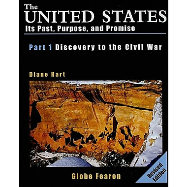 The United States, Part I: Discovery to the Civil War: Its Past, Purpose, and Promise