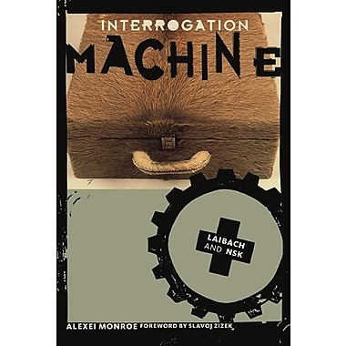 Interrogation Machine: Laibach and NSK
