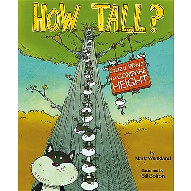 How Tall?: Wacky Ways to Compare Height