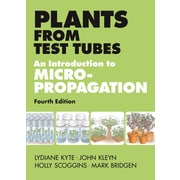 Plants from Test Tubes: An Introduction to Micropropogation
