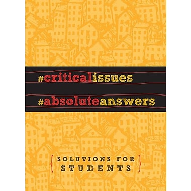 Critical Issues, Absolute Answers: Solutions for Students