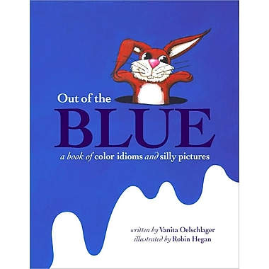 Out of the Blue: A Book of Color Idioms and Silly Pictures