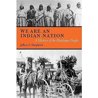 We Are an Indian Nation: A History of the Hualapai People