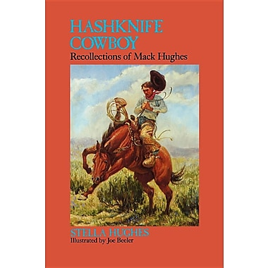 Hashknife Cowboy: Recollections of Mack Hughes