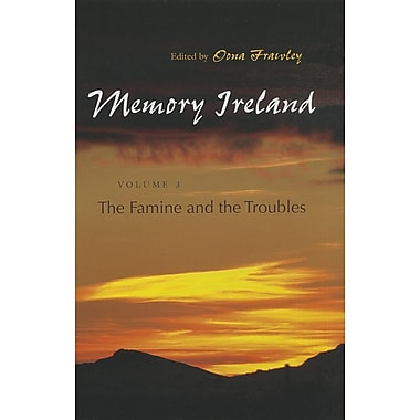 Memory Ireland: The Famine and the Troubles