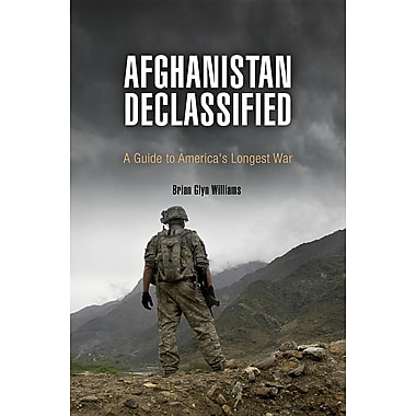Afghanistan Declassified: A Guide to America's Longest War