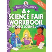 Janice VanCleave's A+ Science Fair Workbook and Project Journal: Grades 7-12
