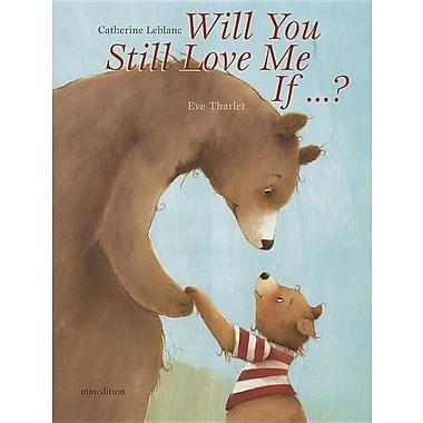 Will You Still Love Me, If...?