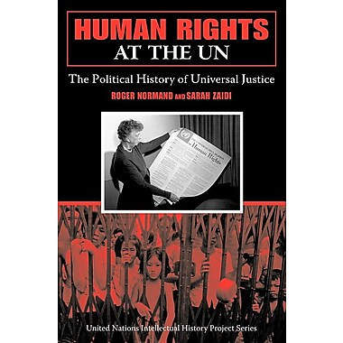 Human Rights at the UN: The Political History of Universal Justice