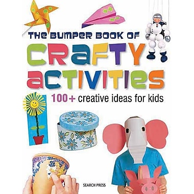The Bumper Book of Crafty Activities: 100+ Creative Ideas for Kids