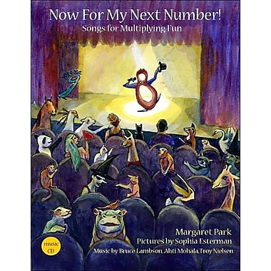 Now for My Next Number!: Songs for Multiplying Fun [With CD]